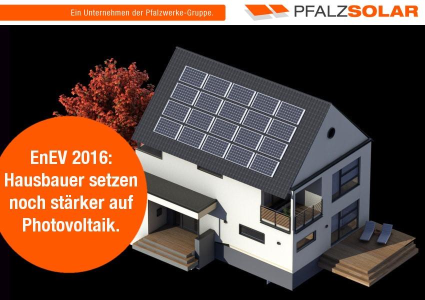 energiesparverordnung 2016 hausbauer setzen jetzt noch st rker auf photovoltaik pfalzsolar. Black Bedroom Furniture Sets. Home Design Ideas